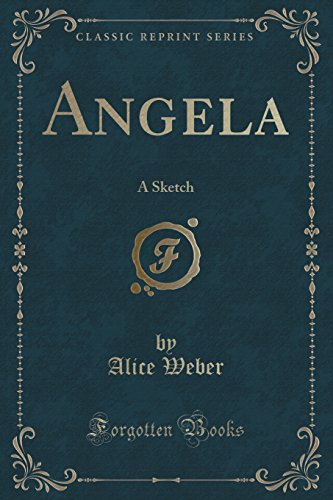 Angela: A Sketch (Classic Reprint)