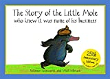 25th Anniversary Edition: The Story of the Little Mole Who Knew it Was None of His Business Werner Holzwarth