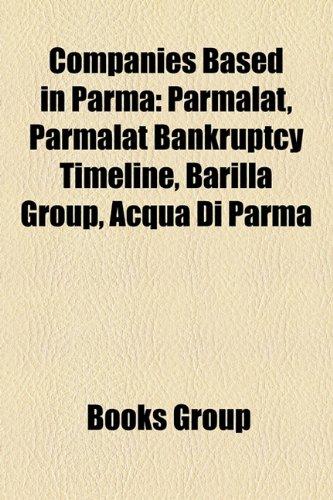 companies-based-in-parma-parmalat-parmalat-bankruptcy-timeline-barilla-group-acqua-di-parma