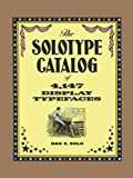 The Solotype Catalog of 4,147 Display Typefaces (Lettering, Calligraphy, Typography) (0486271692) by Solo, Dan X.