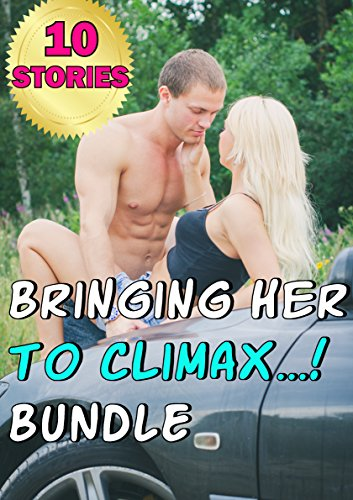 Bringing her to Climax Bundle (10 Stories Taboo First Time Brats, Alpha males) PDF