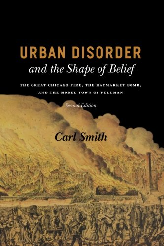 Urban Disorder and the Shape of Belief: The Great Chicago...