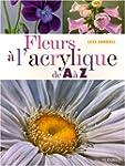 Fleurs � l'acrylique de A � Z
