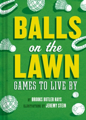 Balls On The Lawn: Games To Live By