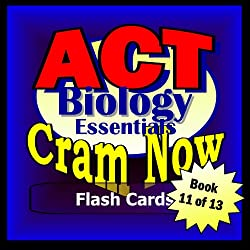 ACT Prep Test BIOLOGY ESSENTIALS Flash Cards--CRAM NOW--ACT Exam Review Book & Study Guide (ACT Cram Now 11)
