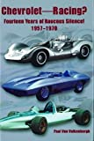 img - for Chevrolet Racing: 14 Years of Raucous Silence! 1957-1970 by Paul Van Valkenburgh (2000-02-01) book / textbook / text book