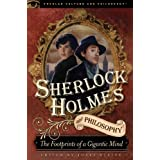 Sherlock Holmes and Philosophy (Popular Culture and Philosophy)