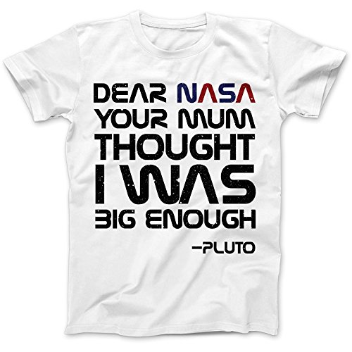 Dear Nasa From Pluto Funny Space T-Shirt 100% Premium Cotton