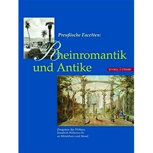 Preußische Facetten: Rheinromantik und Antike