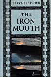 img - for The Iron Mouth book / textbook / text book