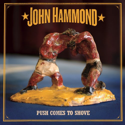 John Hammond - Push Comes to Shove