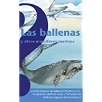 Las Ballenas y Otros Mamiferos Marinos (Whales and Other Sea Mammals)