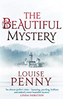 The Beautiful Mystery: Number 8 in series (A Chief Inspector Gamache Mystery)