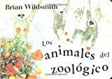 Brian Wildsmith Zoo Animals (Spanish edition) (1887734953) by Brian Wildsmith