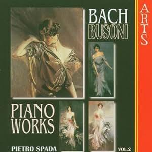 Bach/Busoni: Piano Works Vol 2 / Pietro Spada