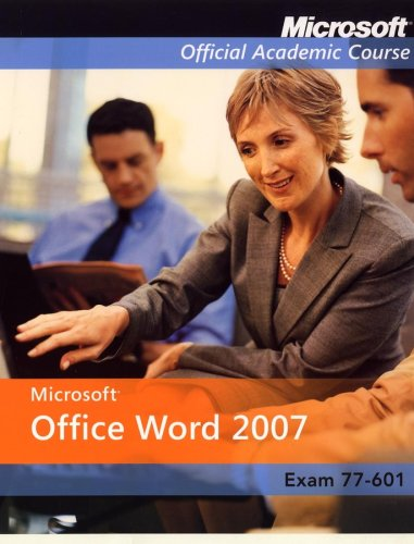 Microsoft Office Word 2007, Exam 70-601 And Six-Month Office Trial Version