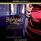 The Borgias (Unabridged)