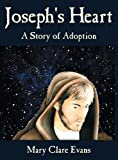 Josephs Heart: A Story of Adoption
