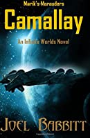 Camallay: An Infinite Worlds Novel (Marik's Marauders) (Volume 1)