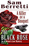 The Black Rose (An O'Brien's Law Mystery (Book 1))