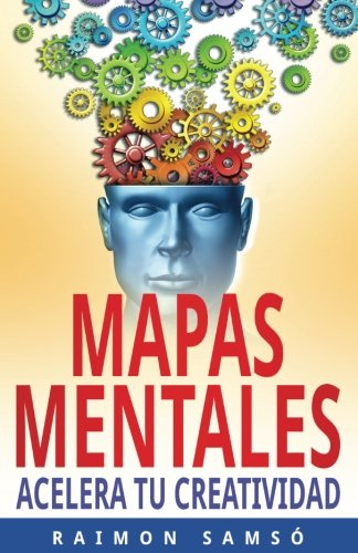 Mapas Mentales: Acelera tu Creatividad (Marketing) (Volume 3)  [Samso, Raimon] (Tapa Blanda)