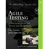 Agile Testing: A Practical Guide for Testers and Agile Teams (Addison-Wesley Signature)by Lisa Crispin