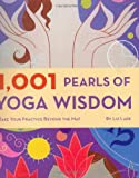 img - for 1,001 Pearls of Yoga Wisdom: Take Your Practice Beyond the Mat book / textbook / text book