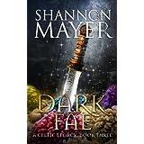 Dark Fae: Book 3 (Celtic Legacy Series) ~ Shannon Mayer