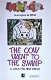 The cow went to the swamp =: A vaca foi pro brejo (English and Portuguese Edition) (8510325162) by Fernandes, Millor