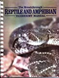 The Breakthrough Reptile and Amphibian Taxidermy Manual (0925245119) by Edwards, Ken