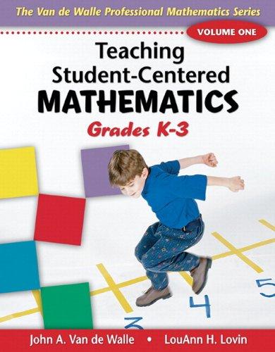 Teaching Student-Centered Mathematics, Volume I: Grades...