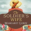 The Soldier's Wife (       UNABRIDGED) by Margaret Leroy Narrated by Alison Larkin