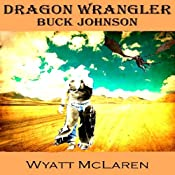 Buck Johnson: Dragon Wrangler | Wyatt McLaren