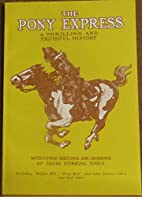 The Pony Express: A Thrilling and Truthful…