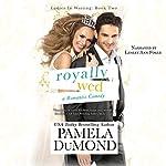 Royally Wed: Ladies-in-Waiting, Book 2 | Pamela DuMond