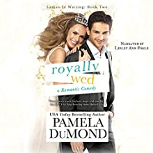 Royally Wed: Ladies-in-Waiting, Book 2 Audiobook by Pamela DuMond Narrated by Lesley Ann Fogle