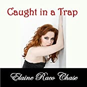 Caught in a Trap (Romantic Comedy) | [Elaine Raco Chase]