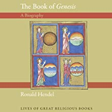 The Book of Genesis: A Biography: Lives of the Great Religious Books (       UNABRIDGED) by Ronald Hendel Narrated by Mark Moseley