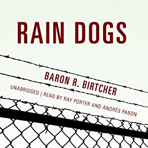 Rain Dogs | [Baron R. Birtcher]