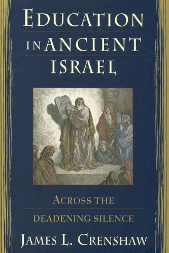 Education in Ancient Israel: Across the Deadening Silence (The Anchor Yale Bible Reference Library)