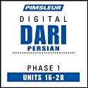Dari Persian Phase 1, Unit 16-20: Learn to Speak and Understand Dari with Pimsleur Language Programs  by Pimsleur