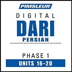 Dari Persian Phase 1, Unit 16-20: Learn to Speak and Understand Dari with Pimsleur Language Programs | [Pimsleur]