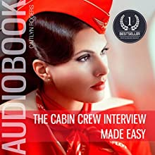 The Cabin Crew Interview Made Easy: An Inside Look Behind the Secret Elimination Process (       UNABRIDGED) by James M. Clarke Narrated by Teri Schnaubelt