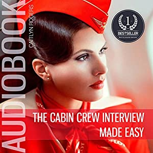 The Cabin Crew Interview Made Easy Audiobook