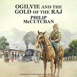 Ogilvie and the Gold of the Raj | [Philip McCutchan]
