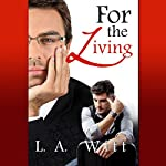 For the Living | L.A. Witt