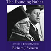 The Founding Father: The Story of Joseph P. Kennedy | [Richard Whalen]