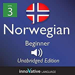 Learn Norwegian: Level 3 - Beginner Norwegian, Volume 2: Lessons 1-25 Audiobook