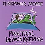 Practical Demonkeeping | Christopher Moore