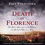 Death in Florence: The Medici, Savonarola, and the Battle for the Soul of the Renaissance City | Paul Strathern